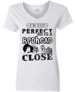 Private: I'm Not Perfect But I'm A Redhead So Pretty Close Women's V-Neck T-Shirt