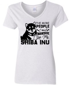 Private: The More People I Meet The More I Love My Shiba Inu Women's V-Neck T-Shirt