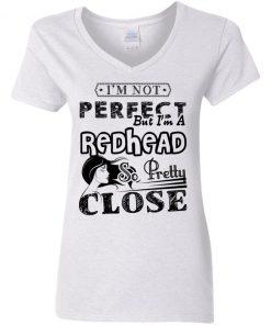 Private: I'm Not Perfect But I'm A Redhead So Pretty Close Women's V-Neck T-Shirt