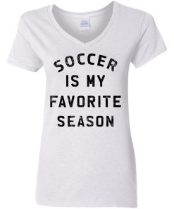 Private: Soccer Is My Favorite Season Women's V-Neck T-Shirt