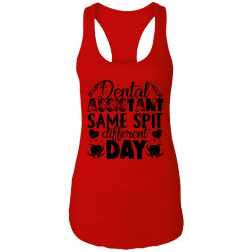 Private: Dental Assistant – Funny Same Spit Different Day Racerback Tank