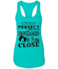 Private: I'm Not Perfect But I'm A Redhead So Pretty Close Racerback Tank