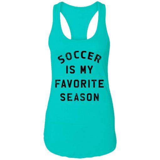 Private: Soccer Is My Favorite Season Racerback Tank