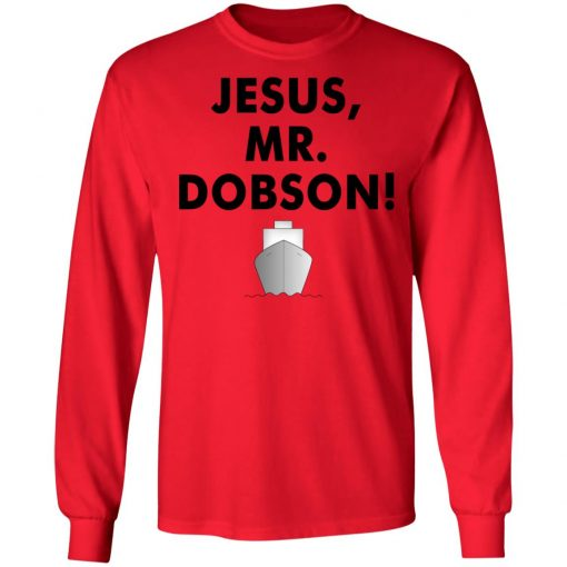 Private: Jesus, Mr. Dobson LS T-Shirt