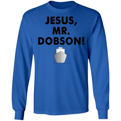Private: Jesus, Mr. Dobson LS T-Shirt
