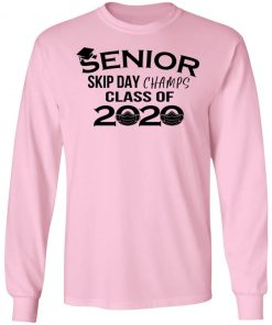 Private: Senior Skip Day Champs Class of 2020 LS T-Shirt