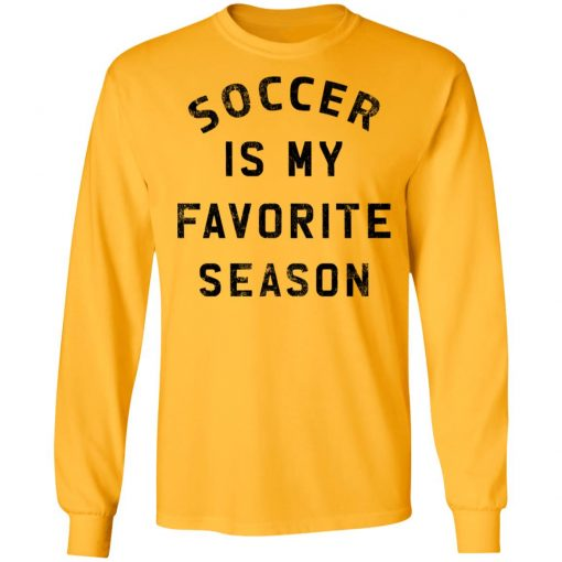 Private: Soccer Is My Favorite Season LS T-Shirt