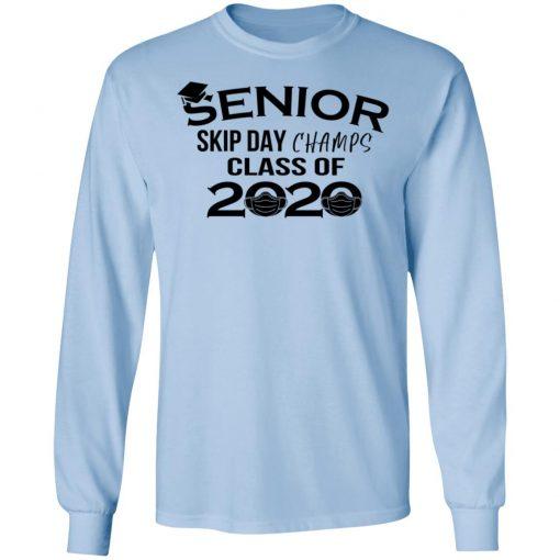 Private: Senior Skip Day Champs Class of 2020 LS T-Shirt