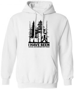 Private: I've Been Social Distancing for Years Hoodie