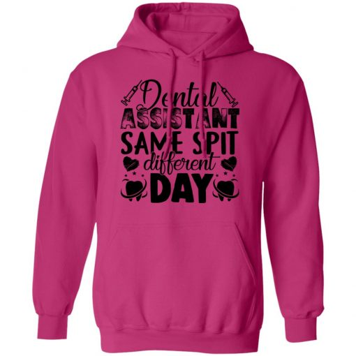 Private: Dental Assistant – Funny Same Spit Different Day Hoodie