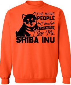 Private: The More People I Meet The More I Love My Shiba Inu Sweatshirt