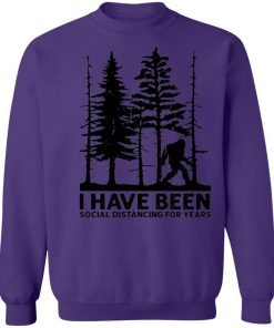 Private: I've Been Social Distancing for Years Sweatshirt