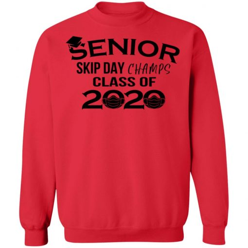 Private: Senior Skip Day Champs Class of 2020 Sweatshirt