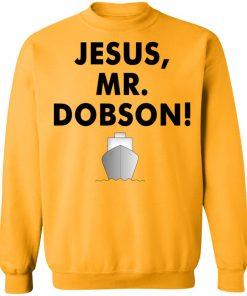 Private: Jesus, Mr. Dobson Sweatshirt