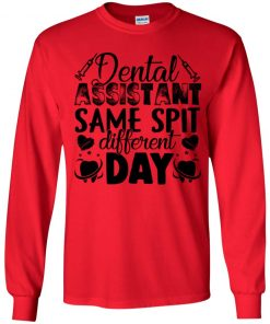 Private: Dental Assistant – Funny Same Spit Different Day Youth LS T-Shirt