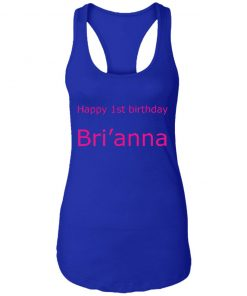 Private: Happy 1st Birthday Bri'anna Racerback Tank