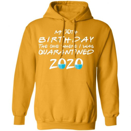 Private: My 30th The One Where They were Quarantined Class of 2020 Quarantine Hoodie