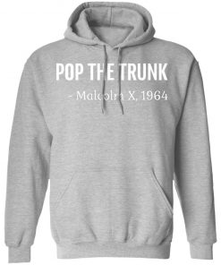 Private: Pop The Trunk Malcolm X 1964 Hoodie