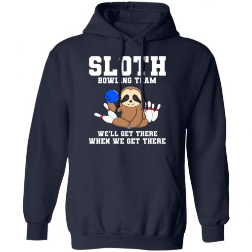 Private: Slot Bowling Team We'll Get There When We Get There Hoodie