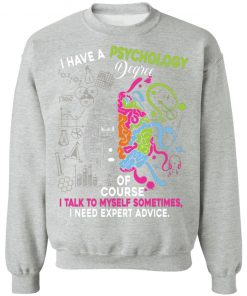 Private: I Have A Psychology Degree Sweatshirt