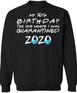 Private: My 30th The One Where They were Quarantined Class of 2020 Quarantine Sweatshirt
