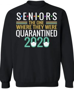 Private: Seniors The One Where They Were Quarantined 2020 Sweatshirt