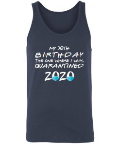 Private: My 30th The One Where They were Quarantined Class of 2020 Quarantine Unisex Tank