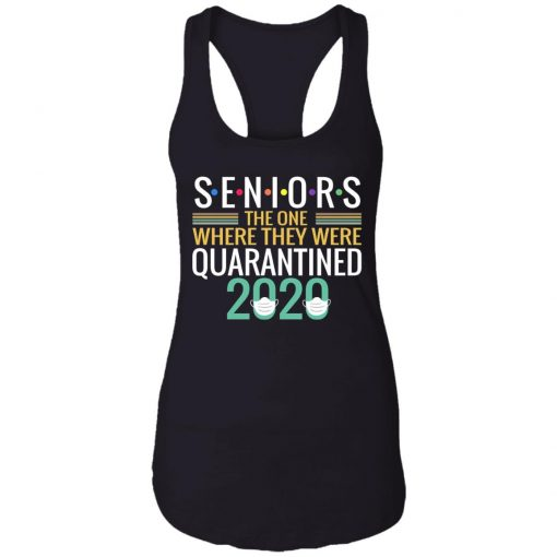 Private: Seniors The One Where They Were Quarantined 2020 Racerback Tank