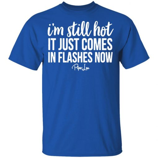 Private: I'm Still HOT It Just Comes in Flashes Youth T-Shirt