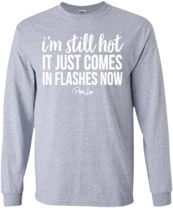 Private: I'm Still HOT It Just Comes in Flashes Youth LS T-Shirt