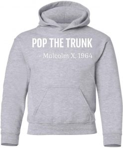 Private: Pop The Trunk Malcolm X 1964 Youth Hoodie