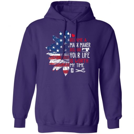 Private: I Became a mask Maker Because Your Life is Worth My time Hoodie