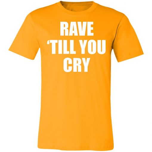 Private: Rave Till You Cry Unisex Jersey Tee