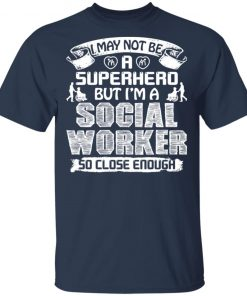 Private: I May Not Be A Superhero But I'm A Social Worker So Close Enough Men's T-Shirt