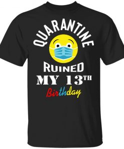 Private: Quarantine Ruined My 13th Birthday Men's T-Shirt