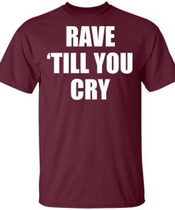 Private: Rave Till You Cry Men's T-Shirt