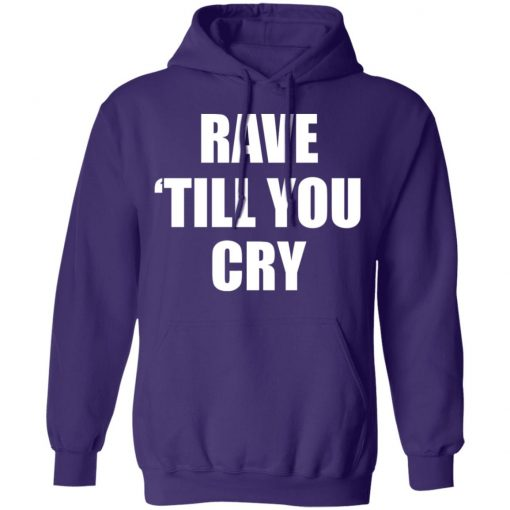 Private: Rave Till You Cry Hoodie