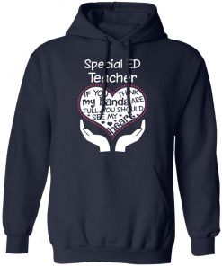 Private: Special ED Teacher If You Think My Hands are Full You Should See My Heart Hoodie
