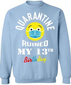 Private: Quarantine Ruined My 13th Birthday Sweatshirt
