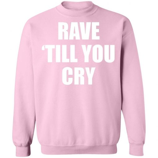 Private: Rave Till You Cry Sweatshirt