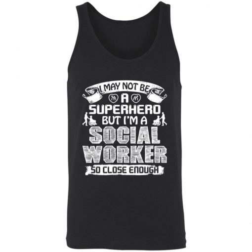 Private: I May Not Be A Superhero But I'm A Social Worker So Close Enough Unisex Tank