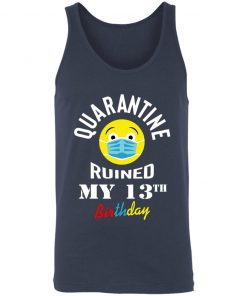 Private: Quarantine Ruined My 13th Birthday Unisex Tank