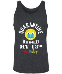 Private: Quarantine Ruined My 13th Birthday Unisex Tank
