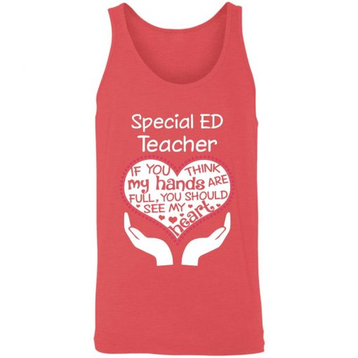 Private: Special ED Teacher If You Think My Hands are Full You Should See My Heart Unisex Tank