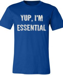 Private: Yup I'm Essential Unisex Jersey Tee