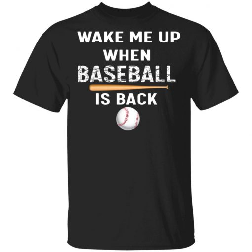 Private: GydiaGarden Wake Me Up When Baseball is Back Men's T-Shirt