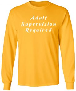 Private: Adult Supervision Required LS T-Shirt