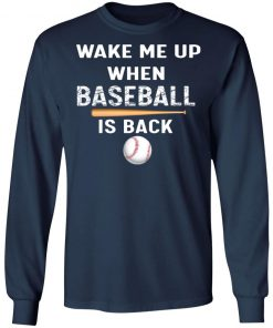 Private: GydiaGarden Wake Me Up When Baseball is Back LS T-Shirt