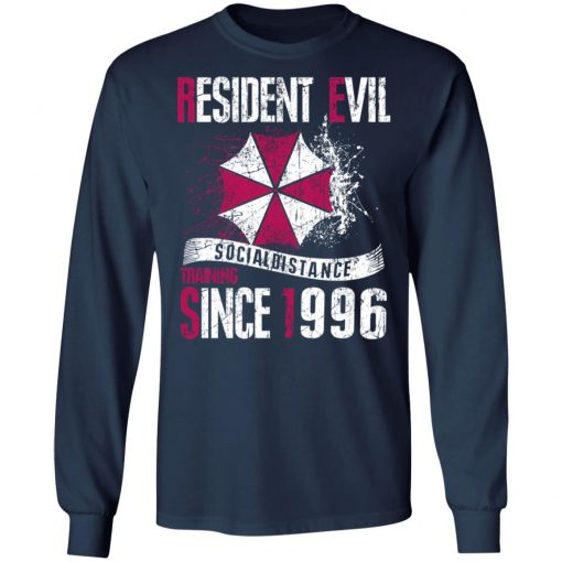 Private: Resident evil social distance training since 1996 LS T-Shirt