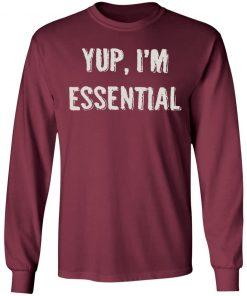 Private: Yup I'm Essential LS T-Shirt